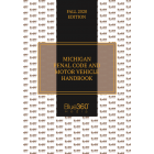 Michigan Penal Code & Motor Vehicle Handbook 2020 Fall Edition