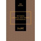 Wyoming Criminal & Traffic Law Manual 2020 Edition