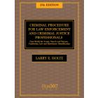Criminal Procedure for Law Enforcement and Criminal Justice Professionals - 17th Edition
