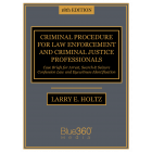 Criminal Procedure for Law Enforcement and Criminal Justice Professionals - 18th Edition - Pre-Order