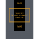 Tennessee Criminal & Traffic Law Manual 2021-2022 Edition - Pre-Order