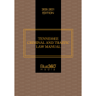Tennessee Criminal & Traffic Law Manual 2020-2021 Edition