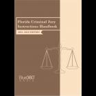 Florida Criminal Jury Instructions Handbook 2021-2022 Edition - Pre-Order