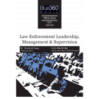 Law Enforcement Leadership, Management & Supervision 1st Edition- Pre-Order