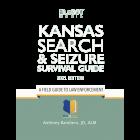 Kansas Search & Seizure Survival Guide 2021 Edition