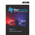 Blue Essentials: Texas Criminal Law Quick Guide 1st Edition