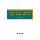 Impaired Driving Quick Guide: Alcohol & Drug Use Recognition 1st Edition