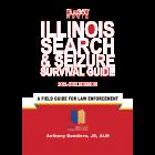 Illinois Search & Seizure Survival Guide 2021-2022 Edition - Pre-Order