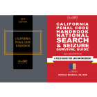 California Penal Code Handbook with Search and Seizure Survival Guide 2022 Edition COMBO