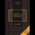 Alabama Criminal Law Annotated 2020 Edition