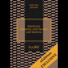 Kentucky Criminal & Traffic Law Manual 2020-2021 Edition