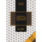 Maryland Criminal Law Annotated 2020 Edition - Pre-Order