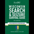 Wisconsin Search & Seizure Survival Guide 2021 Edition
