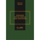 Tennessee Motor Vehicle Laws Annotated 2020-2021 Edition