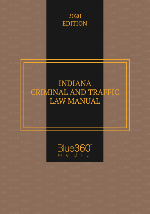 Indiana Criminal & Traffic Law Manual 2020 Edition - Pre-Order