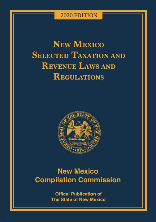 Official 2020 New Mexico Selected Taxation and Revenue Laws and Regulations™